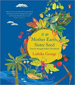 Best Travel Books to Explore India - Mother Earth, Sister Seed: Travels through India's Farmlands